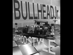 BULLHEAD Jr.  HOTRODstyle