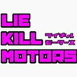 Lie kill motors