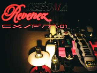 CHROMA Revenez CX/FM-01